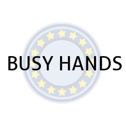 BUSY HANDS