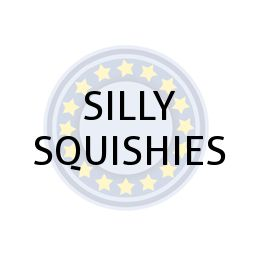 SILLY SQUISHIES