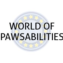 WORLD OF PAWSABILITIES